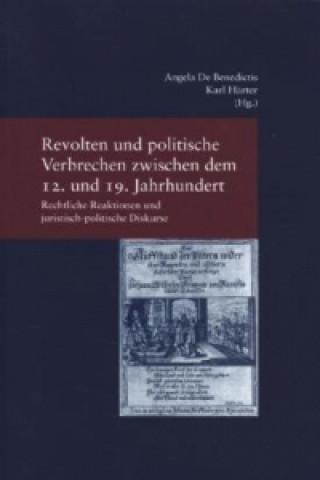 Revolten und politische Verbrechen zwischen dem 12. und 19. Jahrhundert. Revolts and Political Crime from the 12th to the 19th Century