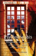 Psychoanalysis: Violence in Children, Adolescents, Adults an