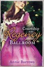 Courtship in the Regency Ballroom