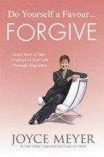 Do Yourself a Favour ... Forgive