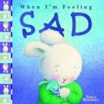 Tracey Moroney's When I'm Feeling..Sad