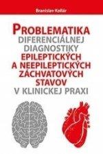 Problematika diferenciálnej diagnostiky epileptických a neepileptických záchvatových stavov v klinickej praxi