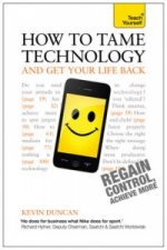 Teach Yourself How to Tame Technology and Get Your Life Back