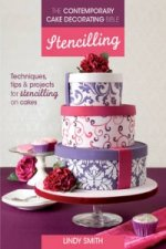 The Contemporary Cake Decorating Bible: Stencilling