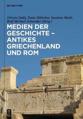 Medien der Geschichte - Antikes Griechenland und Rom