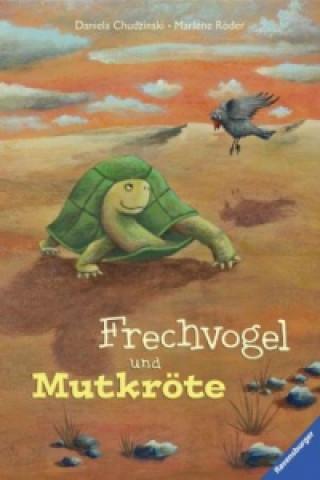 Frechvogel und Mutkröte