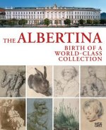 The Albertina. Birth of a Global Collection