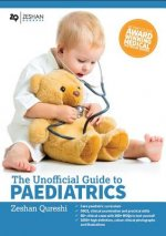Unofficial Guide to Paediatrics: Core Paediatric Curriculum, OSCE, Clinical Examination and Practical Skills, 60+ Clinical Cases with 200+ MCQS to Tes