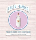 Parent Taming. The Several Habits of Highly Successful Babie