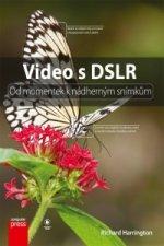 Video s DSLR Od momentek k nádherným snímkům