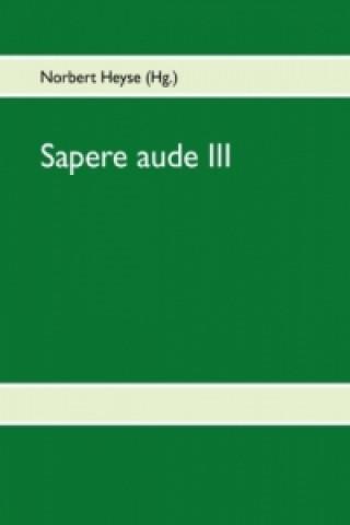 Sapere aude III