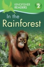 Kingfisher Readers: In the Rainforest (Level 2: Beginning to