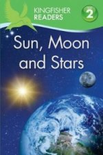Kingfisher Readers: Sun, Moon and Stars (Level 2: Beginning