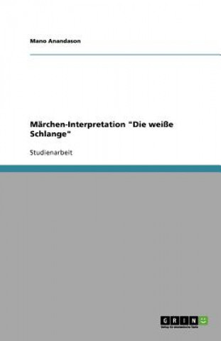 Marchen-Interpretation Die weisse Schlange