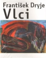 František Dryje - Vlci