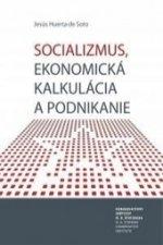 Socializmus, ekonomická kalkulácia a podnikanie