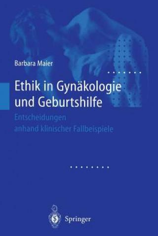 Ethik in Gyn kologie Und Geburtshilfe