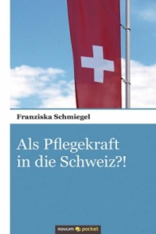 Als Pflegekraft in die Schweiz?!