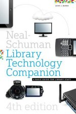 Neal-Schuman Library Technology Companion, Fourth Edition