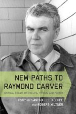 New Paths to Raymond Carver