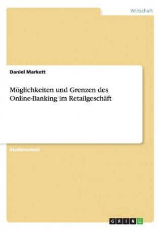 M glichkeiten Und Grenzen Des Online-Banking Im Retailgesch ft