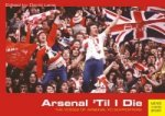 Arsenal 'Til I Die