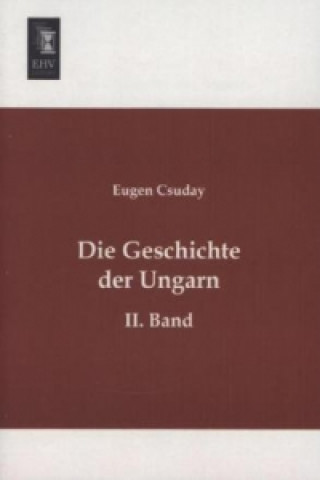 Die Geschichte der Ungarn