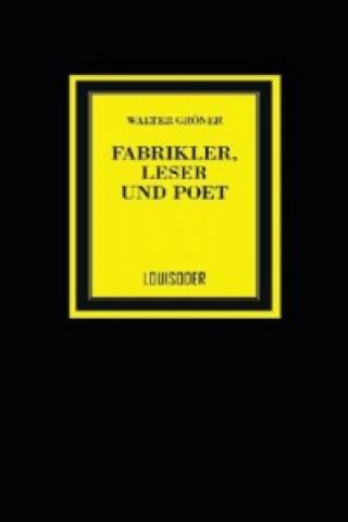 Fabrikler, Leser und Poet