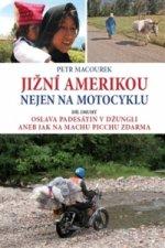 Jižní Amerikou nejen na motocyklu II.
