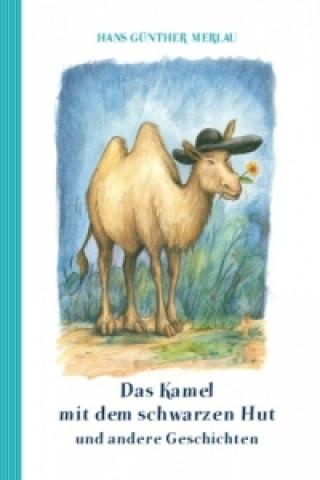 Das Kamel mit dem schwarzen Hut und andere Geschichten