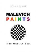 Malevich Paints  -  the Seeing Eye