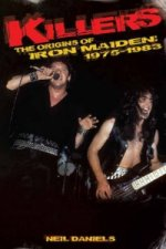 Killers: the Origins of Iron Maiden, 1975-1983