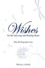Wishes for the Grieving and Healing Heart