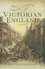 Visitor's Guide to Victorian England