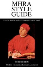 MHRA Style Guide. A Handbook for Authors and Editors. Third