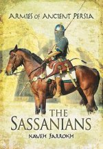 Armies of Ancient Persia: the Sassanians