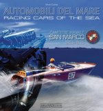 Racing Cars of the Sea: Cantiere Navale San Marco 1953-1975