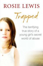 Trapped: The Terrifying True Story of a Secret World of Abus