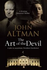 Art of the Devil: A Plot to Assassinate President Eisenhower
