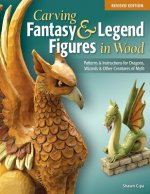 Carving Fantasy & Legend Figures in Wood, Revised Edition
