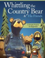Whittling the Country Bear & His Friends