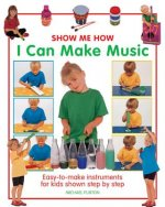 Show Me How: I Can Make Music