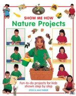 Show Me How: Nature Projects