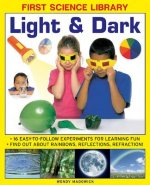 First Science Library: Light & Dark