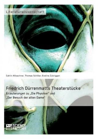 Friedrich Durrenmatts Theaterstucke. Erlauterungen zu Die Physiker und Der Besuch der alten Dame