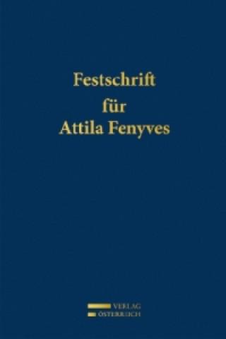 Festschrift für Attila Fenyves