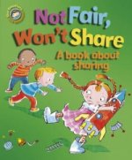 Our Emotions and Behaviour: Not Fair, Won't Share - A book a