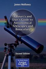 Buyer's and User's Guide to Astronomical Telescopes and Bino