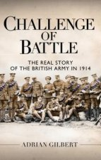 Challenge of Battle: the Real Story of the British Army in 1