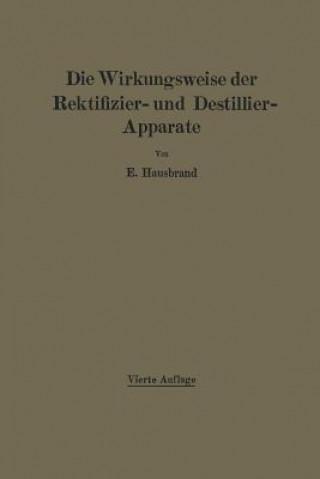 Wirkungsweise Der Rektifizier- Und Destillier-Apparate Mit Hilfe Einfacher Mathematischer Betrachtungen